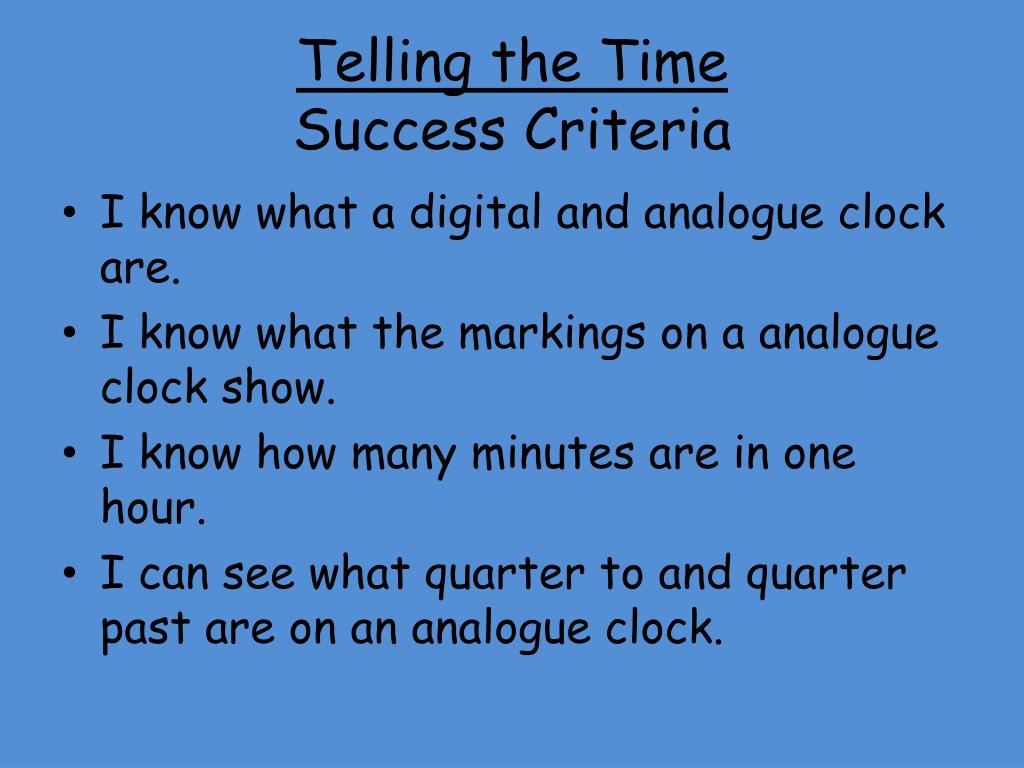 Ppt telling the time success criteria powerpoint presentation.