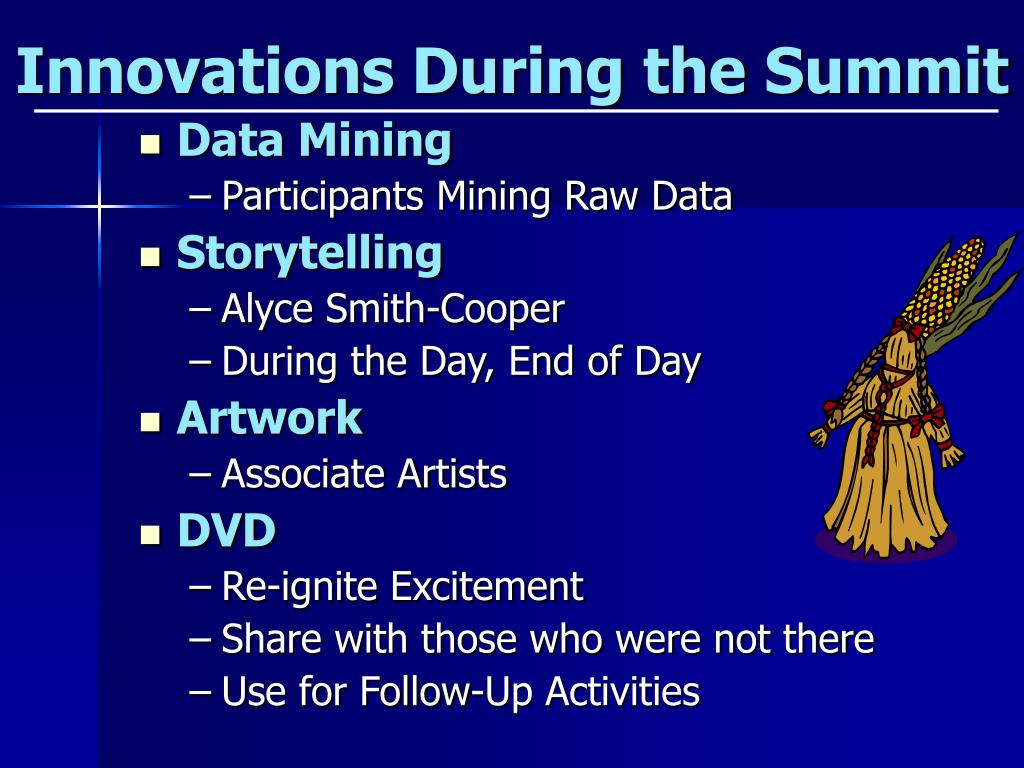 Innovations During the Summit