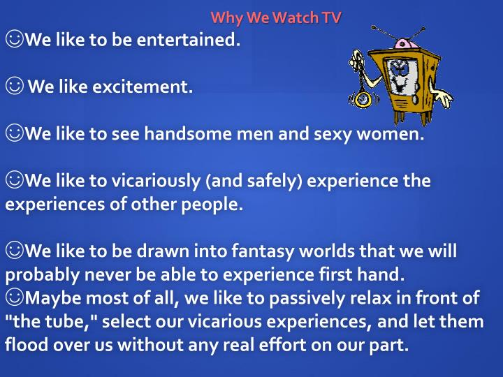 Why We Watch TV