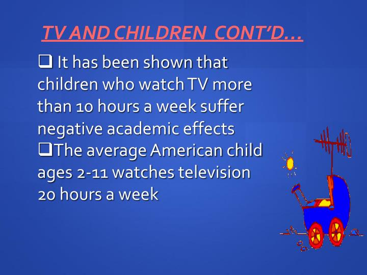 TV and Children  Cont'd…