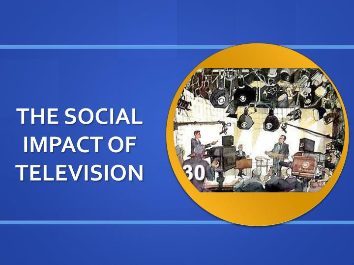 The social impact of television