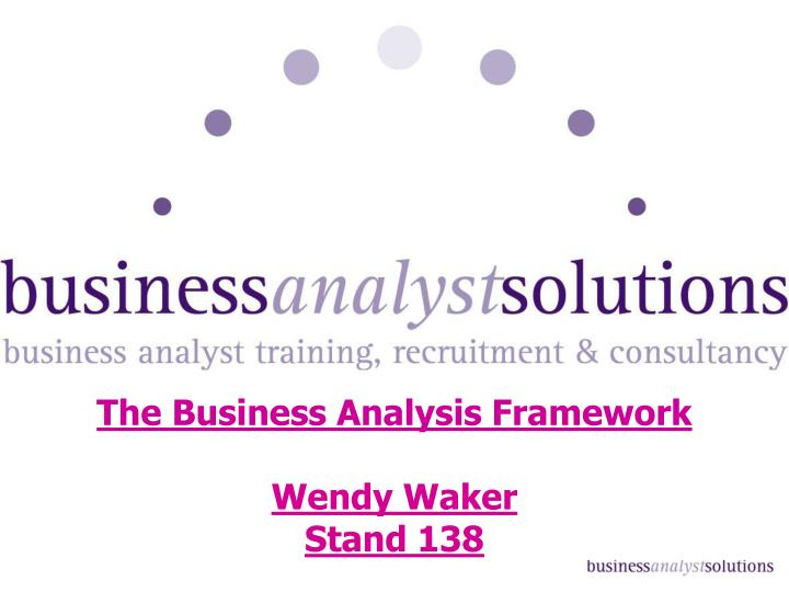 the business analysis framework wendy waker stand 138