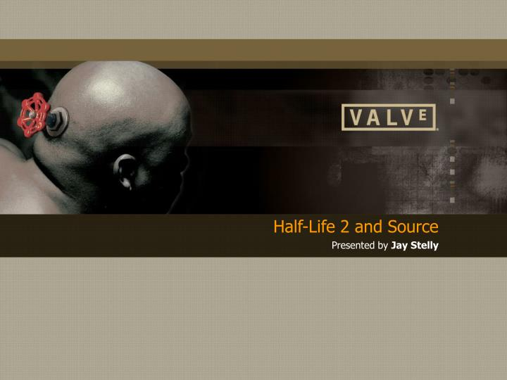Half life 2 and source