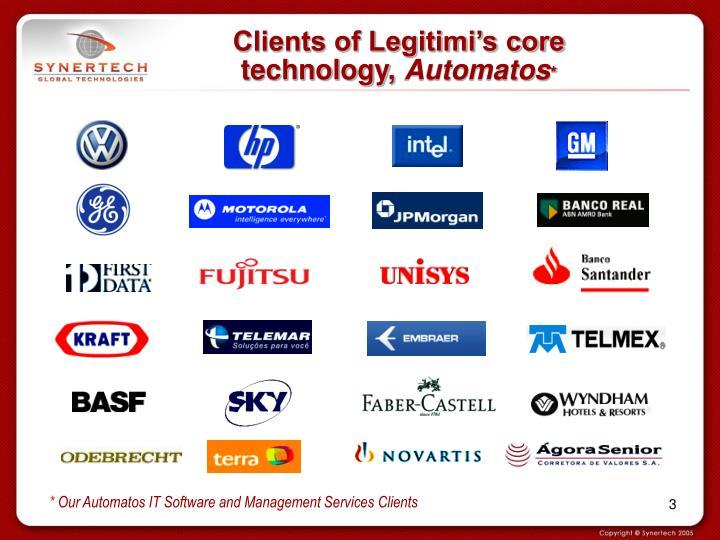 Clients of legitimi s core technology automatos