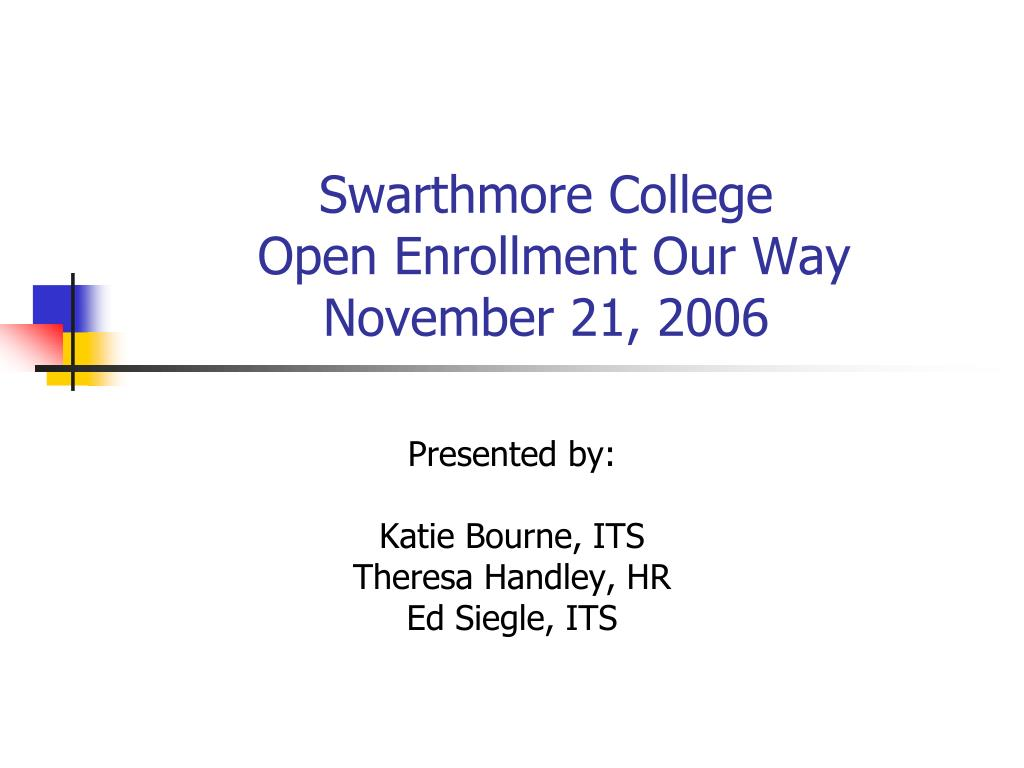 swarthmore college open enrollment our way november 21 2006