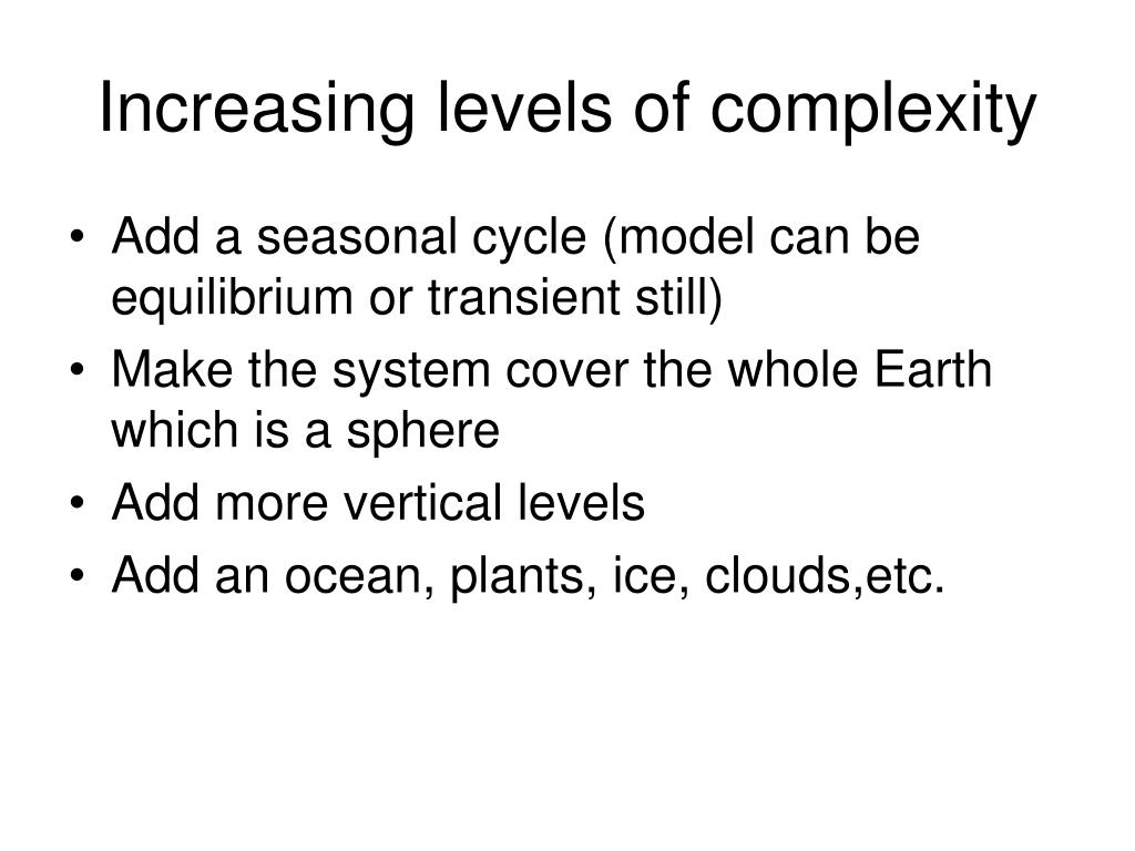 Increasing levels of complexity