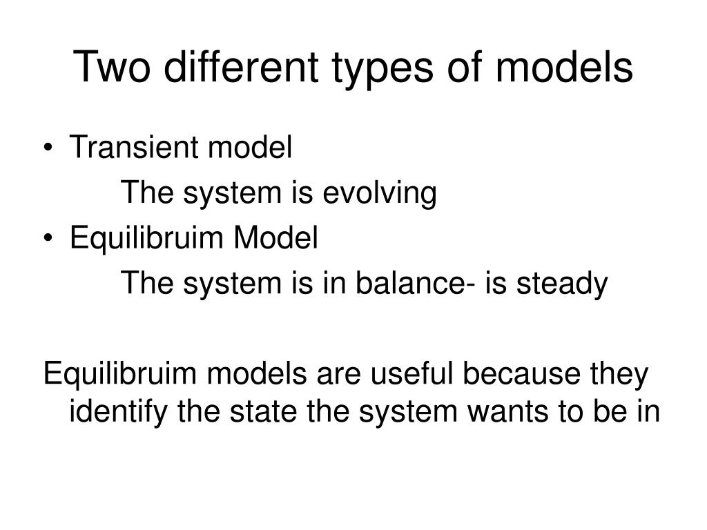 Two different types of models