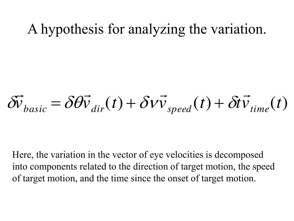 A hypothesis for analyzing the variation.