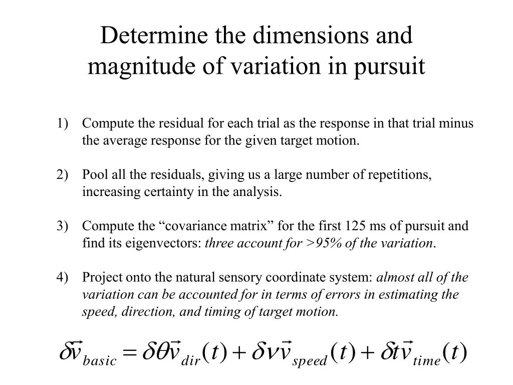 Determine the dimensions and magnitude of variation in pursuit