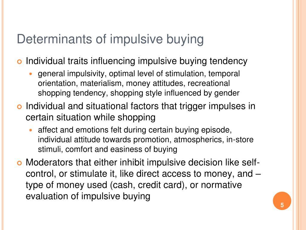 Determinants of impulsive buying