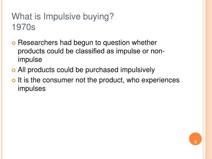 What is impulsive buying 1970s