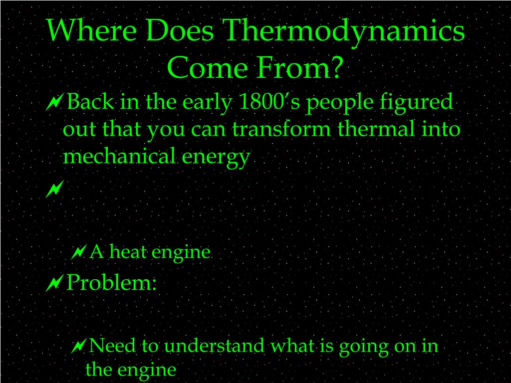 Where Does Thermodynamics Come From?