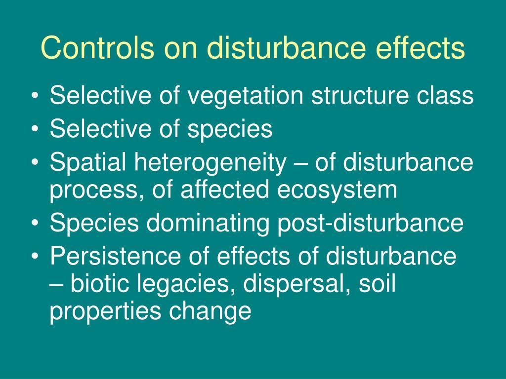 Controls on disturbance effects