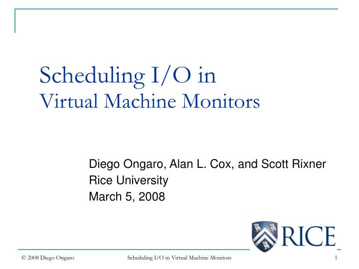Diego ongaro alan l cox and scott rixner rice university march 5 2008