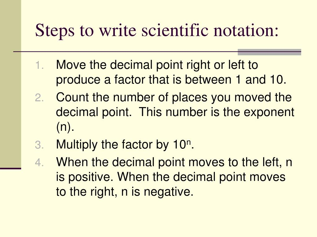 Steps to write scientific notation: