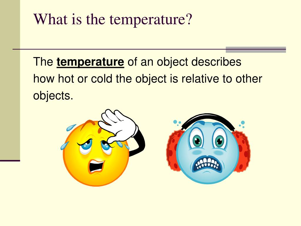 What is the temperature?