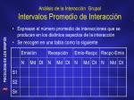 an lisis de la interacci n grupal intervalos promedio de interacci n