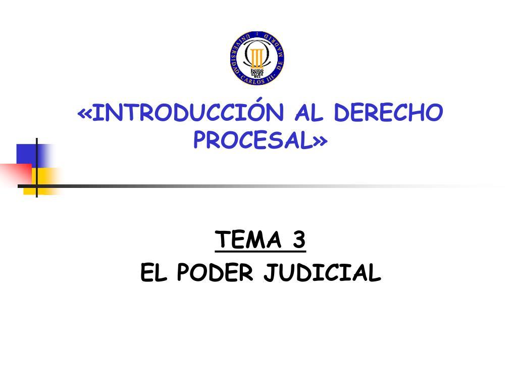 introducci n al derecho procesal tema 3 el poder judicial l.