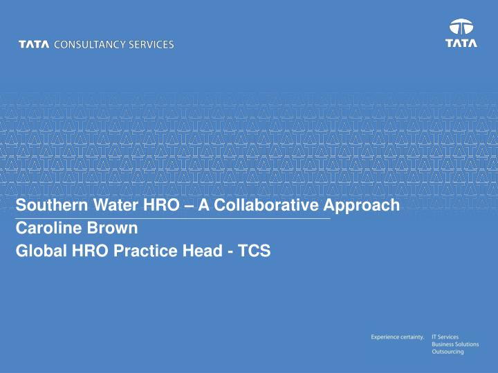 Southern water hro a collaborative approach caroline brown global hro practice head tcs