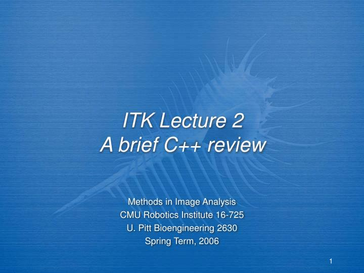 Itk lecture 2 a brief c review