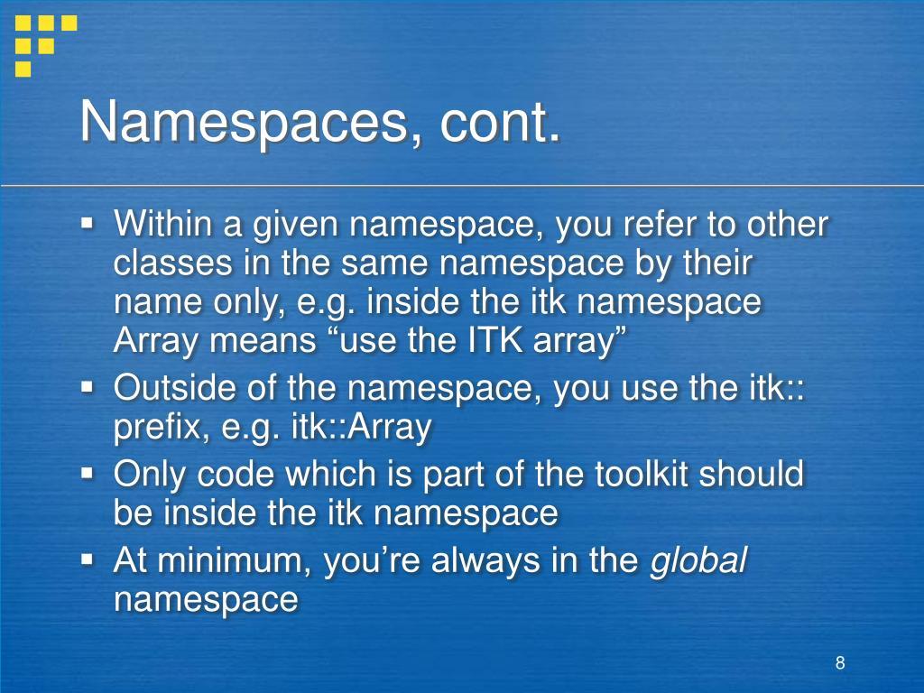 Namespaces, cont.