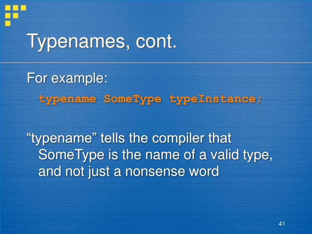 Typenames, cont.