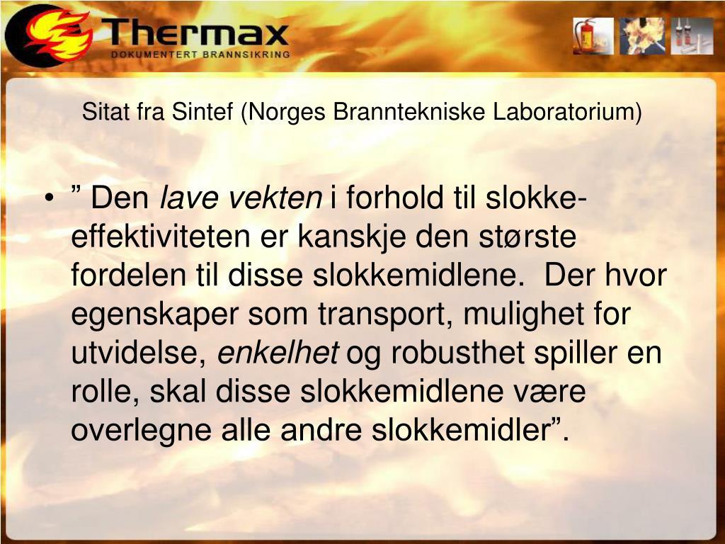 Sitat fra Sintef (Norges Branntekniske Laboratorium)