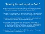 making himself equal to god