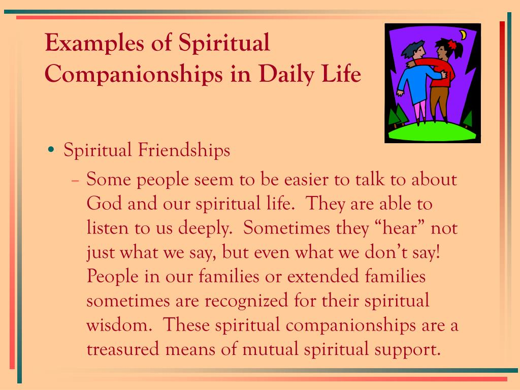 Examples of Spiritual Companionships in Daily Life