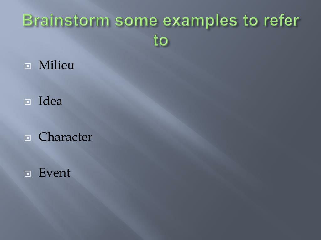Brainstorm some examples to refer to