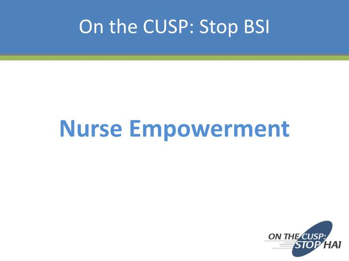 On the CUSP: Stop BSI
