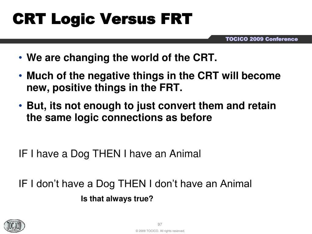 CRT Logic Versus FRT