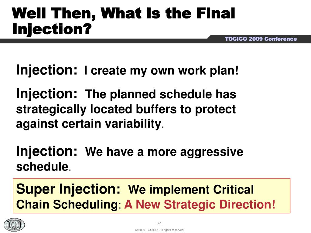 Well Then, What is the Final Injection?