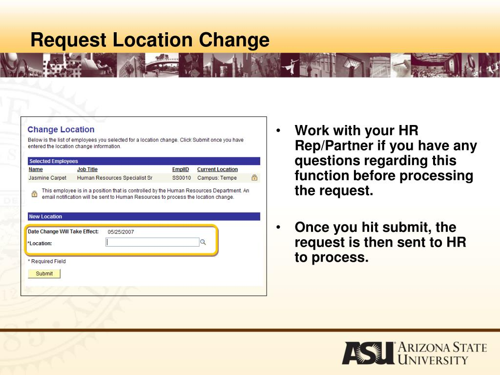 Work with your HR Rep/Partner if you have any questions regarding this function before processing the request.