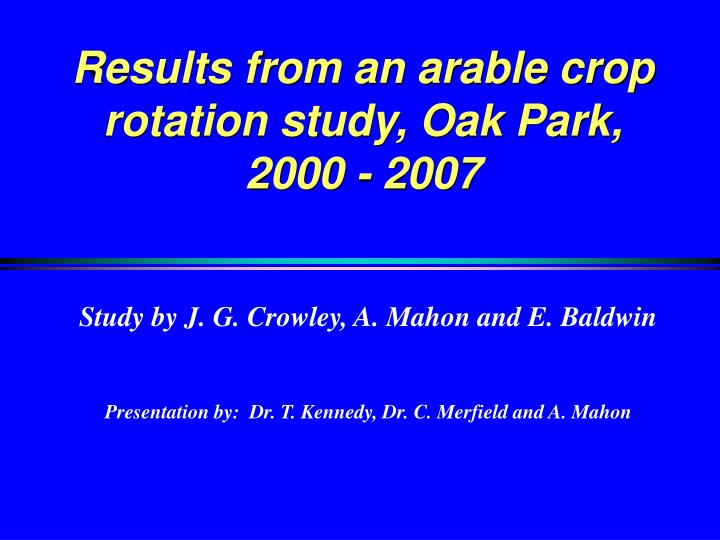 Results from an arable crop rotation study oak park 2000 2007
