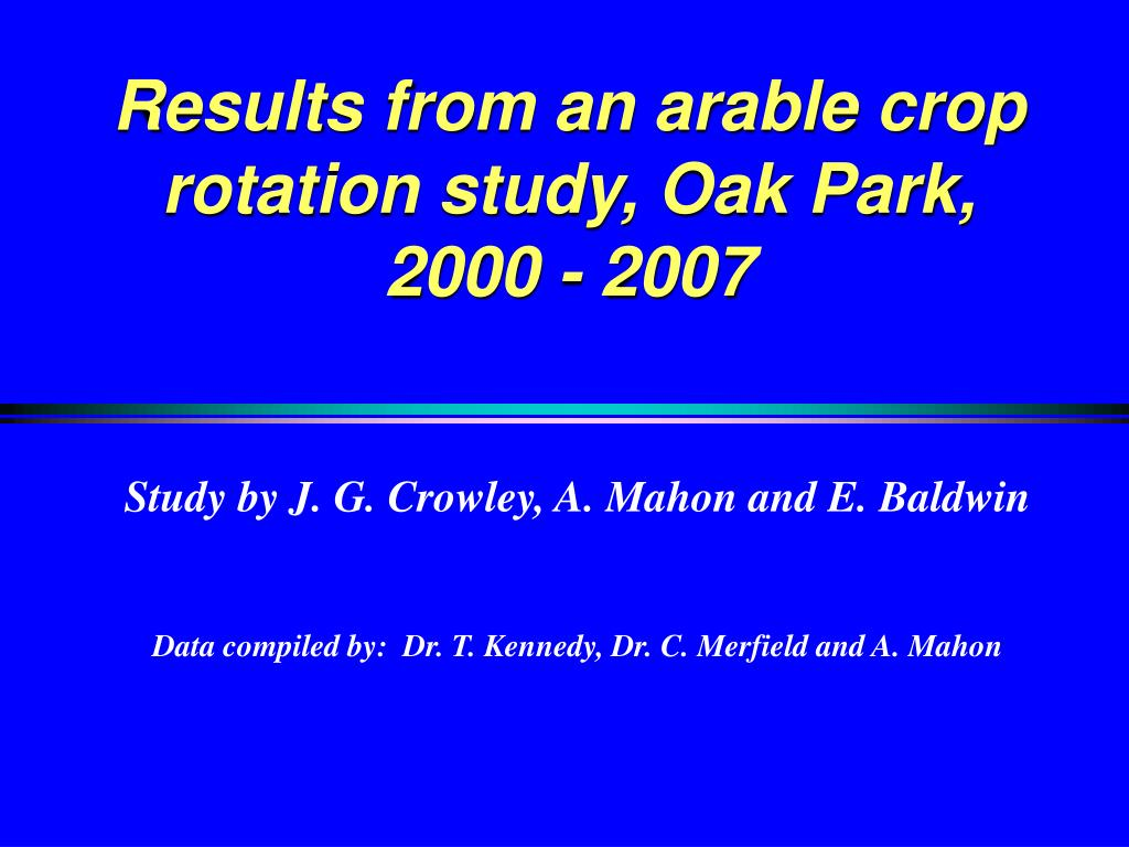 Results from an arable crop rotation study, Oak Park,