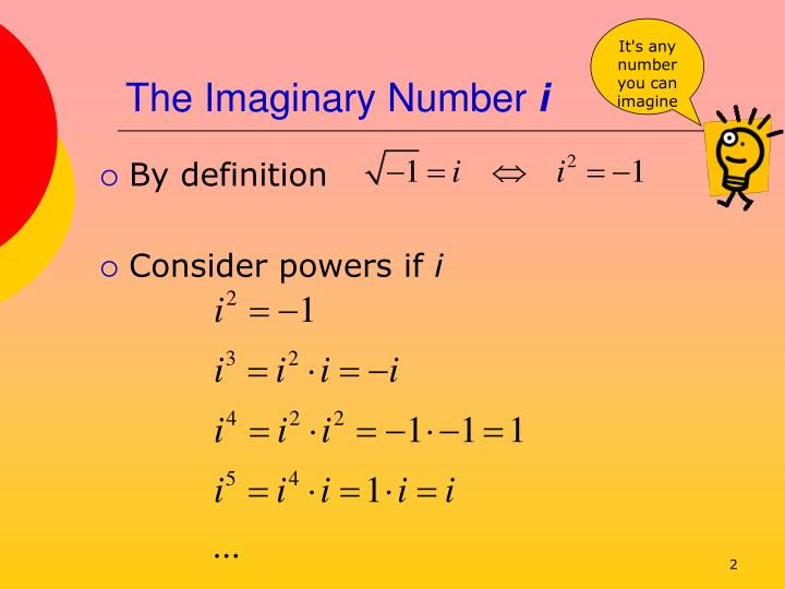 The imaginary number i