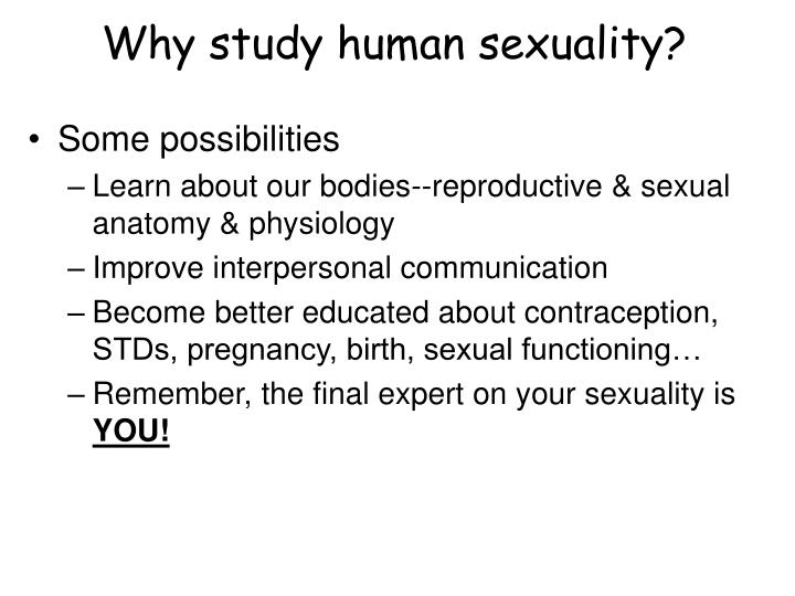 why human sexuality is important While it is important not to make sex an exaggerated area of focus, it is certainly important to recognize sexuality as a natural part of being human humans are naturally, sexual creatures healthy and natural sexuality should also include an acceptance of our animal nature and a positive attitude toward our bodies, our nudity, and our sexual.