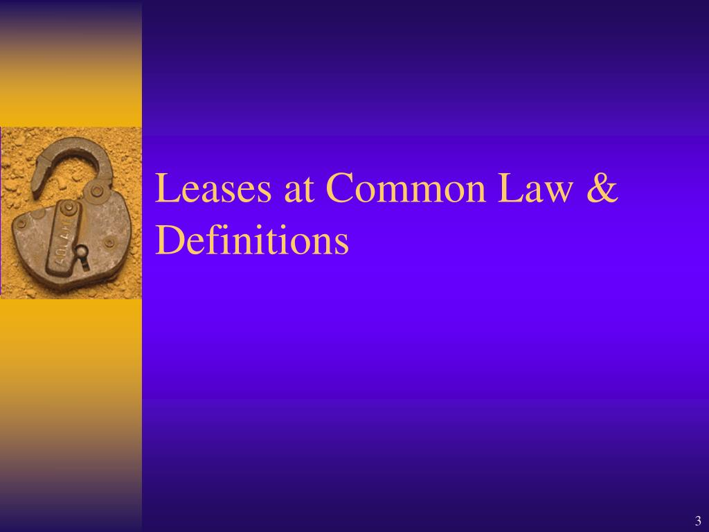 Leases at Common Law & Definitions