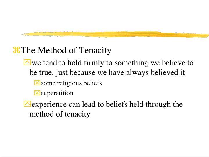 The Method of Tenacity