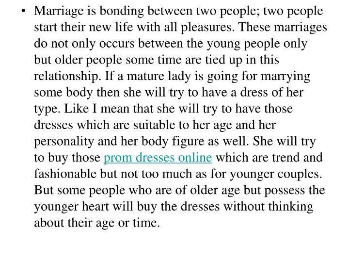 Marriage is bonding between two people; two people start their new life with all pleasures. These ma...
