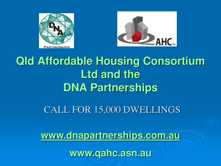 Qld affordable housing consortium ltd and the dna partnerships
