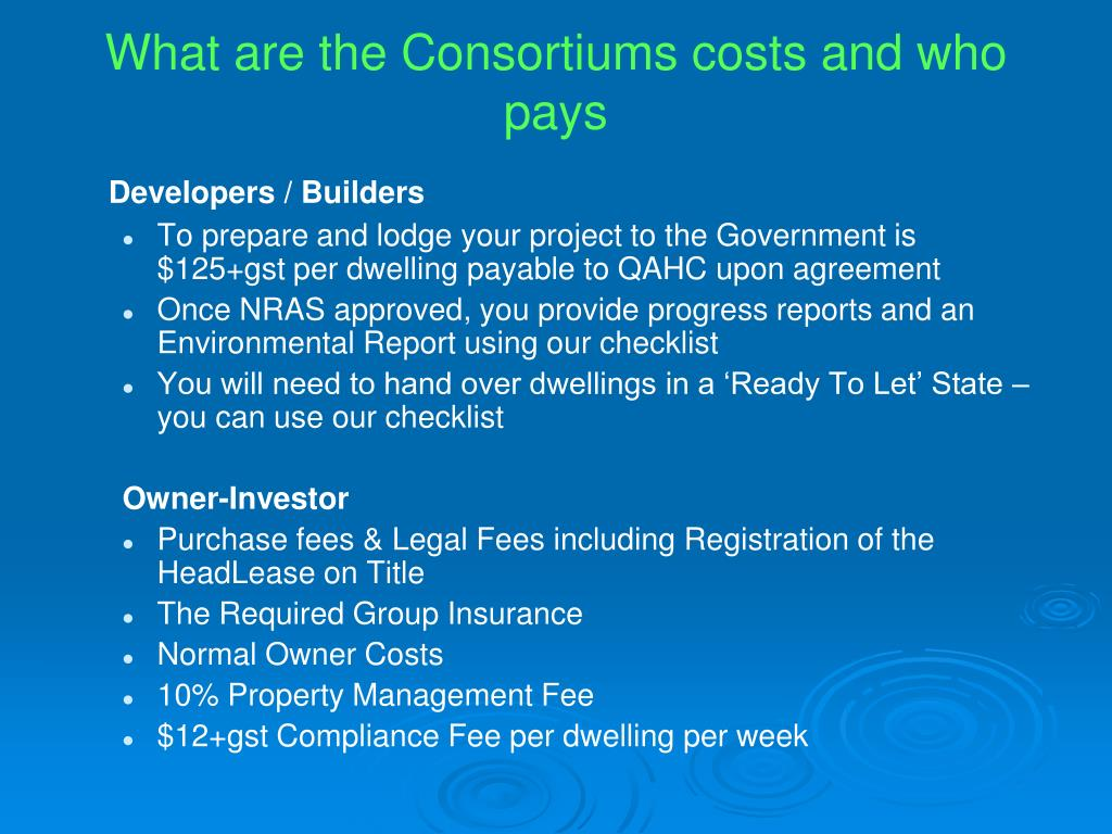 What are the Consortiums costs and who pays