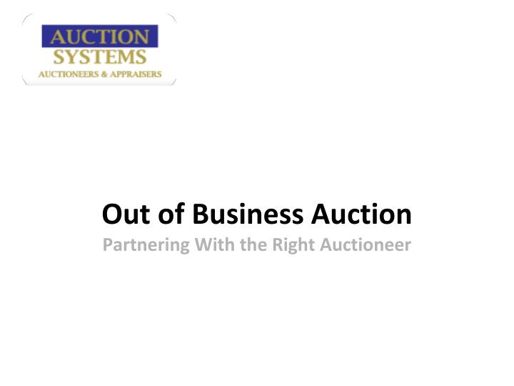 Out of business auction partnering with the right auctioneer