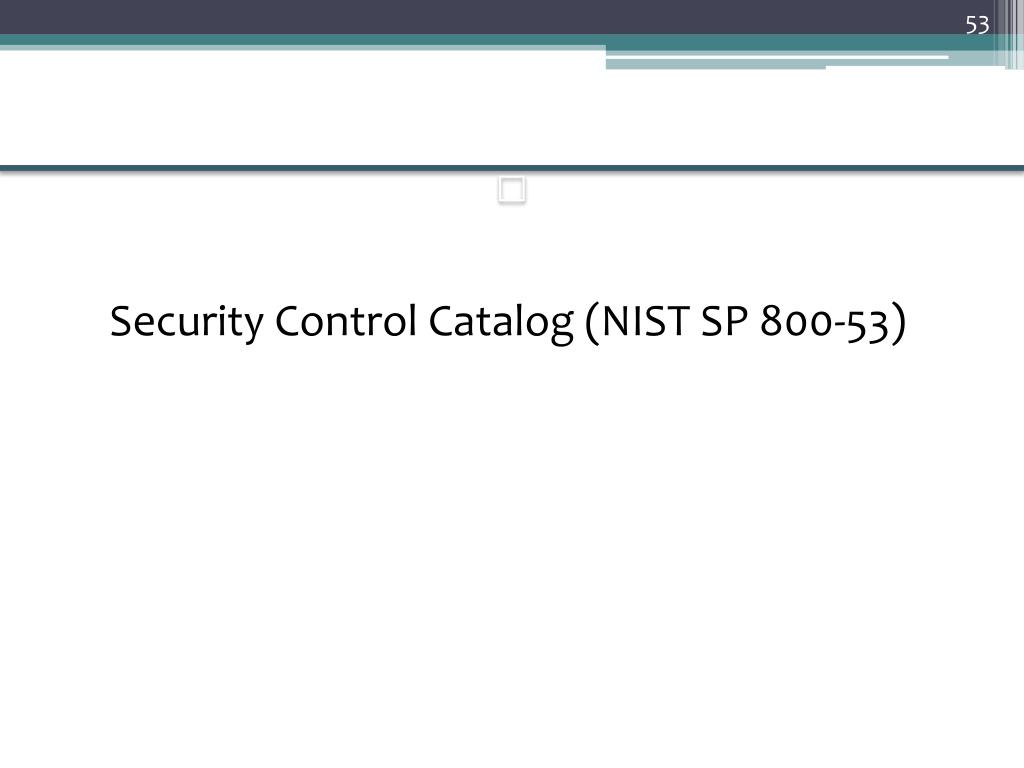 Security Control Catalog (NIST SP 800-53)
