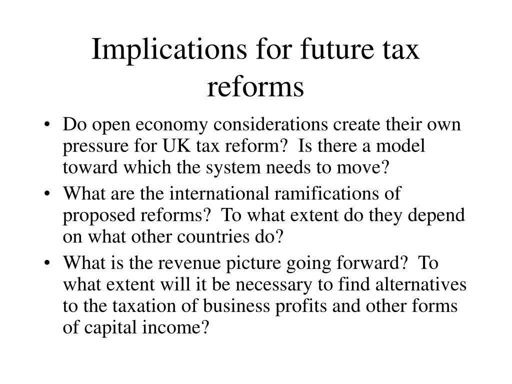 Implications for future tax reforms