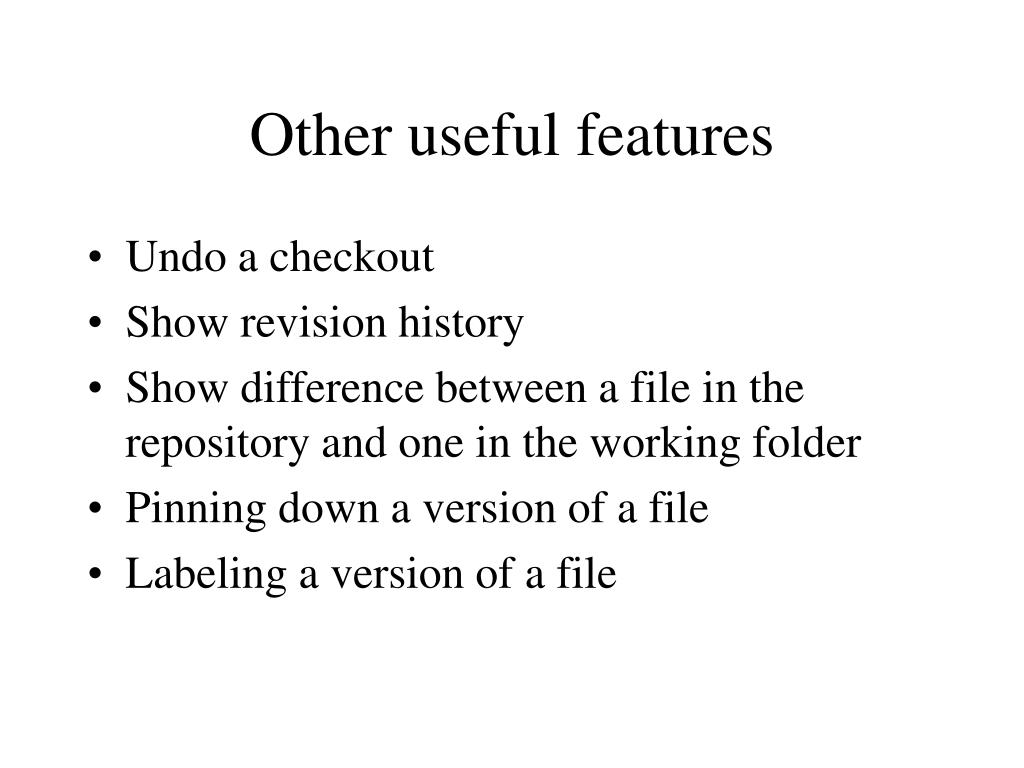Other useful features