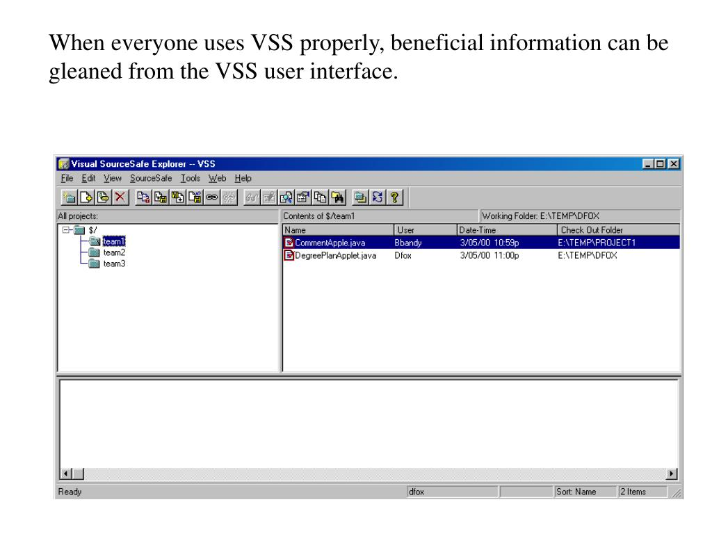 When everyone uses VSS properly, beneficial information can be gleaned from the VSS user interface.
