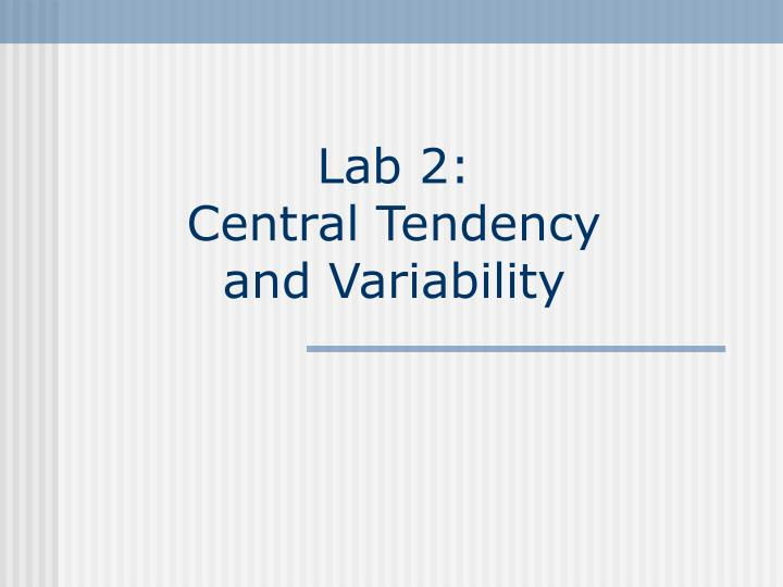 Lab 2 central tendency and variability