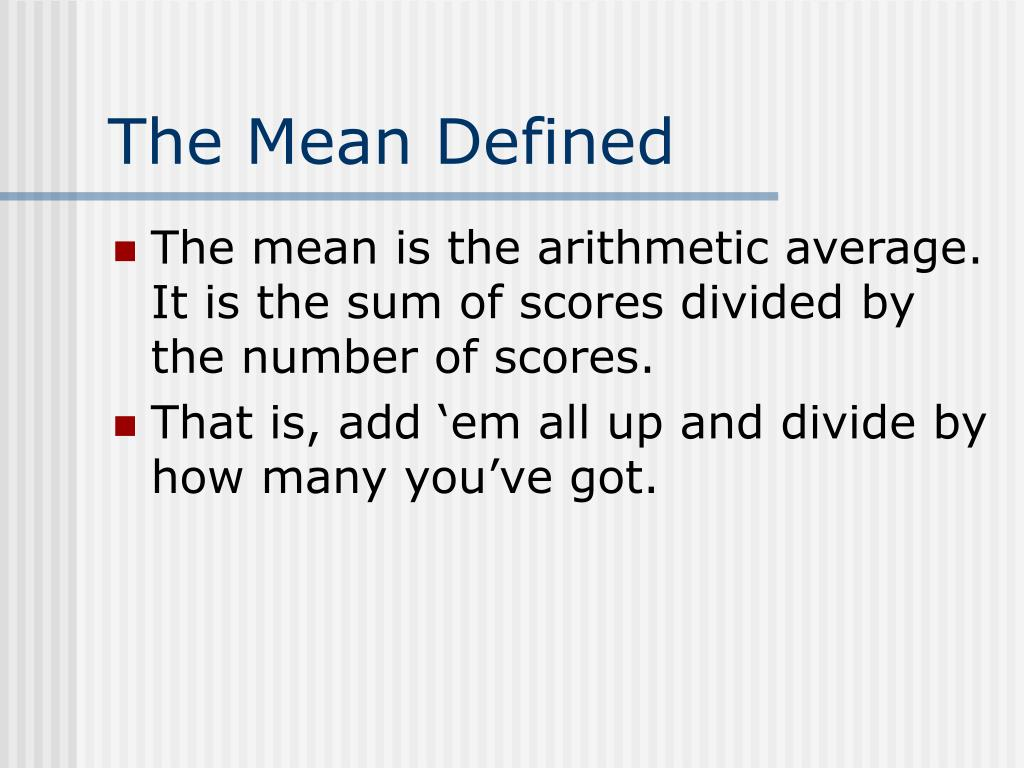 The Mean Defined